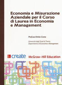 Libro Economia e misurazione aziendale per il corso di laurea in Economia e Management Ericka Costa