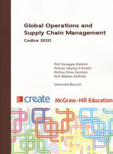 Global operations and supply chain management - Giuseppe Stabilini,Iolanda D'Amato,Silvia Zamboni - copertina