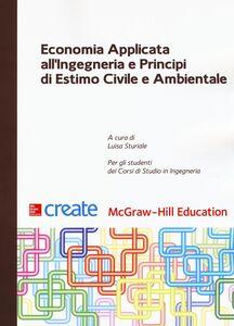 Libro Economia applicata all'ingegneria e principi di estimo civile e ambientale