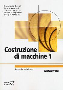 Libro Costruzioni di macchine. Vol. 1