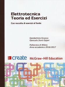 Foto Cover di Elettrotecnica. Teoria ed esercizi, Libro di Giambattista Gruosso,Giancarlo Storti Gajani, edito da McGraw-Hill Education