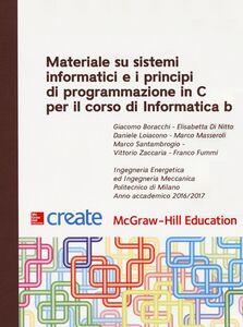 Libro Materiale su sistemi informatici e i principi di programmazione in C per il corso di Informatica B