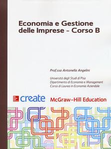 Economia e gestione delle imprese. Corso B - Antonella Angelini - copertina
