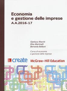 Economia e gestione delle imprese - Gianluca Marchi,Elisa Martinelli,Bernardo Balboni - copertina