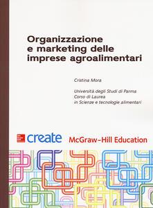 Organizzazione e marketing delle imprese agroalimentari - Cristina Mora - copertina