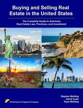Buying and selling real estate in the United States: the complete guide to american real estate law, practices, and investment