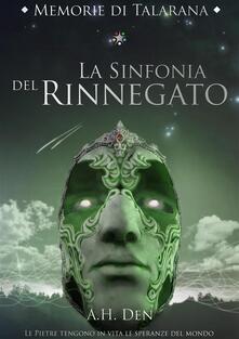 Memorie di Talarana. La sinfonia del rinnegato. Le pietre di Talarana - Alessandro H. Den - ebook