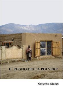 Il regno della polvere - Gregorio Giungi - ebook
