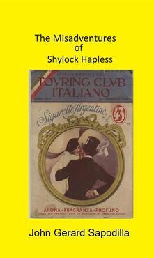 The misadventures of Shylock Hapless - John Gerard Sapodilla - ebook