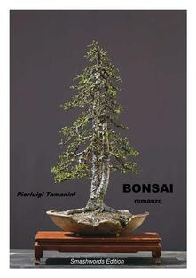 Bonsai - Pierluigi Tamanini - ebook