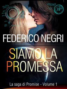 Siamo la promessa - Federico Negri - ebook
