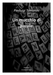 Un mucchio di parole - Pierluigi Tamanini - ebook