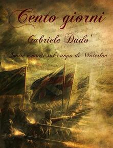 Cento giorni - Gabriele Dadò - ebook