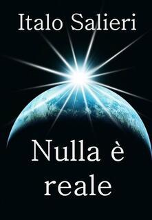 Nulla è reale - Italo Salieri - ebook
