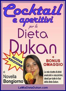 Cocktail e aperitivi per la dieta Dukan - Novella Bongiorno - ebook