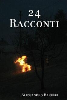 24 Racconti - Alessandro Baruffi - ebook