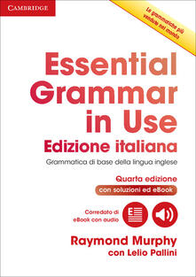 Essential Grammar in Use Book with Answers and Interactive eBook Italian Edition - Raymond Murphy,Lelio Pallini - cover