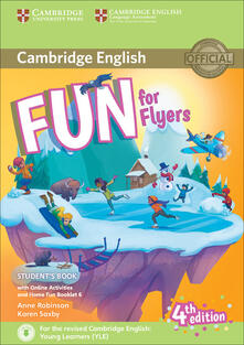 Fun for Flyers Student's Book with Online Activities with Audio and Home Fun Booklet 6 - Anne Robinson,Karen Saxby - cover