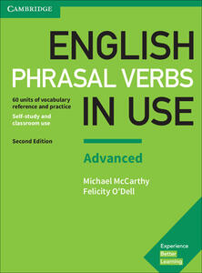 English Phrasal Verbs in Use Advanced Book with Answers: Vocabulary Reference and Practice - Michael McCarthy,Felicity O'Dell - cover