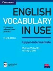 Libro in inglese English Vocabulary in Use Upper-Intermediate Book with Answers and Enhanced eBook: Vocabulary Reference and Practice Michael McCarthy Felicity O'Dell
