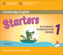 Cambridge English Starters 1 for Revised Exam from 2018 Audio CD: Authentic Examination Papers from Cambridge English Language Assessment - cover