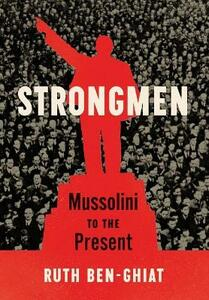 Libro in inglese Strongmen: Mussolini to the Present Ruth Ben-Ghiat