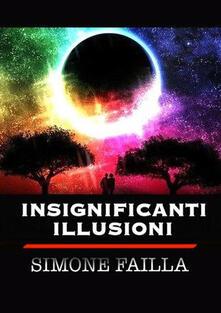 Insignificanti illusioni - Simone Failla - ebook