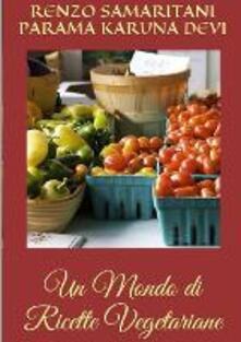 Un mondo di ricette vegetariane - Renzo Samaritani - ebook