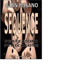 Sequence. Perfezioni pericolose - Gian Misano - ebook