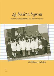 La società segreta - Monica Nicolosi - ebook