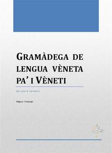 Ebook Gramàdega de lengua vèneta pa' i vèneti Trevisan, Mauro