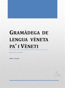 Gramàdega de lengua vèneta pa' i vèneti - Mauro Trevisan - ebook