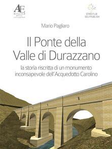 Il ponte della valle di Durazzano - Mario Pagliaro - ebook