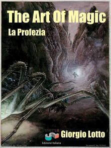 The art of magic. La profezia - Giorgio Lotto - ebook