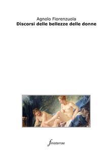 Discorsi delle bellezze delle donne - Daniele Lucchini,Agnolo Fiorenzuola - ebook
