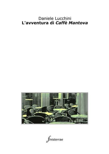 L' avventura di Caffè Mantova - Daniele Lucchini - ebook
