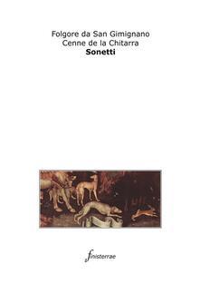 Sonetti - Daniele Lucchini,Cenne da la Chitarra,Folgore da San Gimignano - ebook