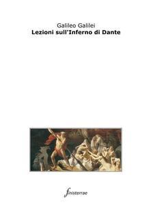 Lezioni sull'Inferno di Dante - Daniele Lucchini,Galileo Galilei - ebook