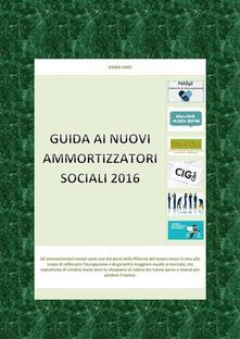 Guida a i nuovi ammortizzatori sociali 2016 - Dario Vinci - ebook