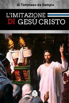 L' imitazione di Gesù Cristo - Tommaso da Kempis - ebook