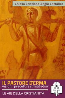 Il pastore d'Erma - Chiesa Cristiana Anglo Cattolica - ebook