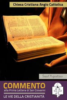 Commento alla prima lettera di San Giovanni - Agostino (sant') - ebook
