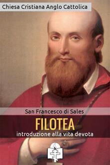 Filotea. Introduzione alla vita devota - Francesco di Sales (san),Ruggero Balboni - ebook