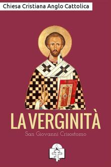 La verginità - Giovanni Crisostomo - ebook