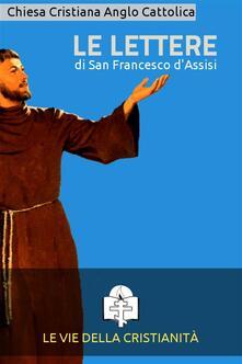 Le lettere - Francesco d'Assisi (san) - ebook