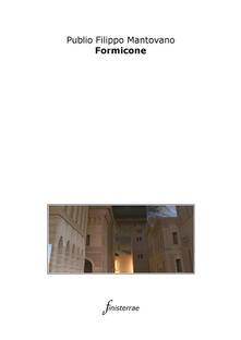 Formicone - Publio Filippo Mantovano,Daniele Lucchini - ebook