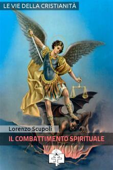 Combattimento spirituale - Lorenzo Scupoli - ebook