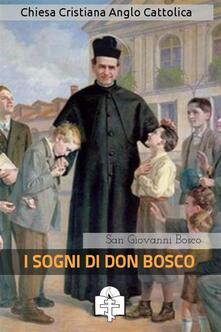 I sogni di Don Bosco - Bosco Giovanni (san) - ebook