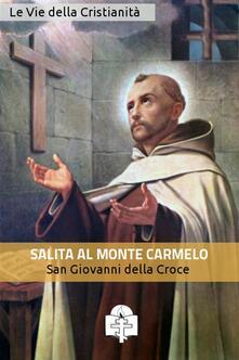 Salita del monte Carmelo - Giovanni della Croce (san) - ebook