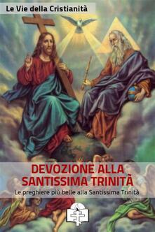 Preghiere alla Santissima Trinità - Le Vie della Cristianità - ebook